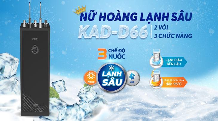 Model máy lọc nước Karofi KAD-D66 (2 VÒI/ 3 CHẾ ĐỘ NÓNG - LẠNH - LỌC)